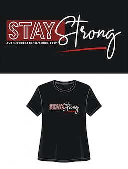Stay strong typography for print t shirt