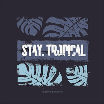 Stay tropical graphic tshirt design vector illustration