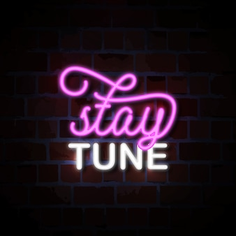 Stay tune neon sign illustration