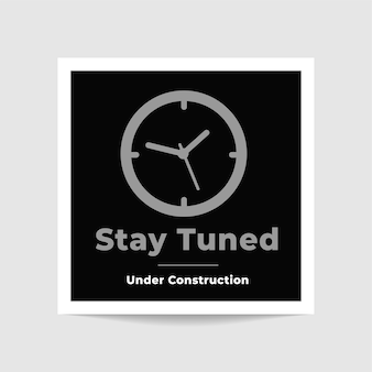 Stay tuned under construction photo template design