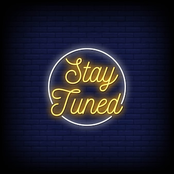 Stay tuned neon signs style text