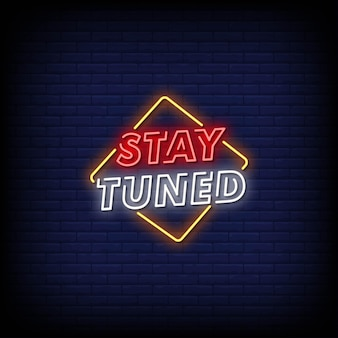 Stay tuned neon signs style