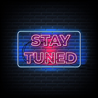Stay tuned neon text, neon style template