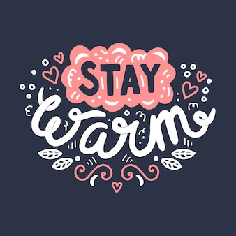 Stay warm hand drawn lettering. cute design for greeting card.