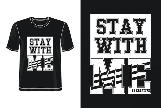 Оставайся со мной типография дизайн футболки