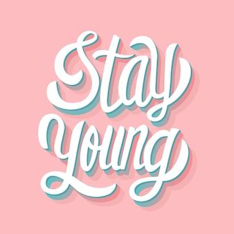 Оставайся молодым, надпись