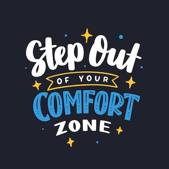Step out of your comfort zone  lettering typography quote poster inspiration motivation