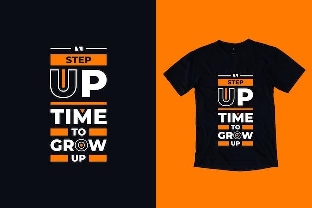 Шаг вперед время, чтобы вырасти современный вдохновляющий дизайн футболки цитат