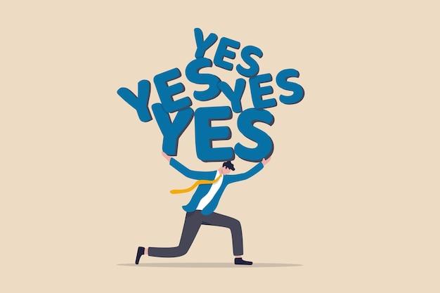 常に「はい」と言うのをやめ、過労または過度の責任を引き起こすすべての作業またはプロジェクトを受け入れます。忙しいビジネスマンは、他の同僚を助けるために「はい」という言葉を受け入れました。