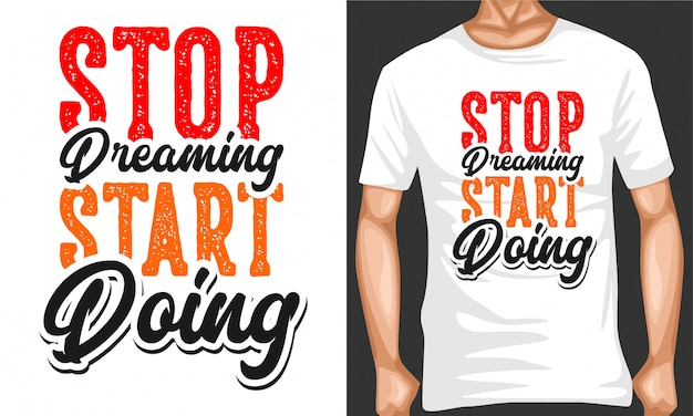 Stop dreaming start doing typography quotes