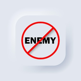 Stop enemy. no enemy sign. prohibition sign. no enemy symbol. banning enemy. neumorphic