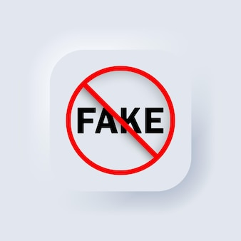 Stop fake icon. vector. forbidden sign. no lying concept. neumorphic ui ux white user interface web button. neumorphism. vector illustration