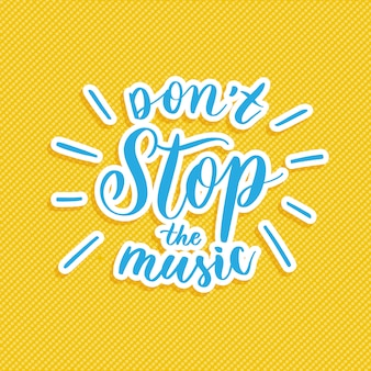 Don't stop the music hand lettering composition