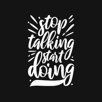 Stop talking start doing typography quotes