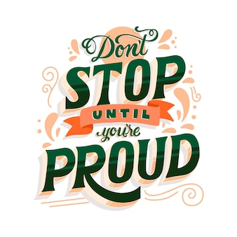 Don't stop until you're proud lettering