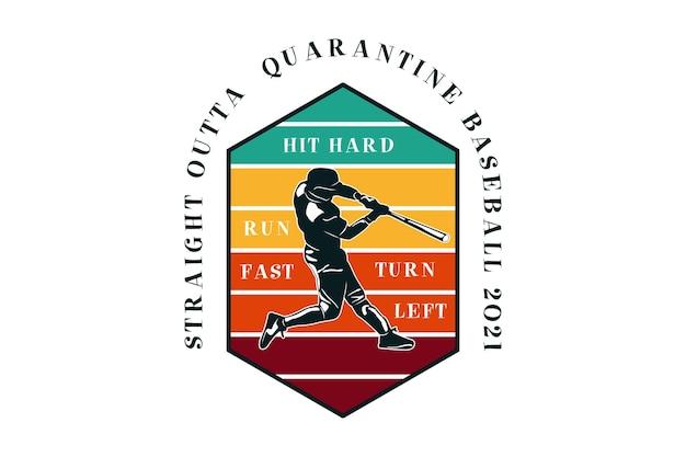 Straight outta quarantine baseball 2021, design silt retro style.
