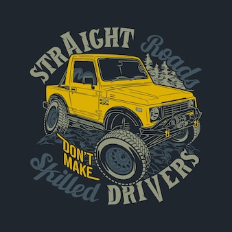 Straight roads dont make skilled drivers offroad quotes sayings