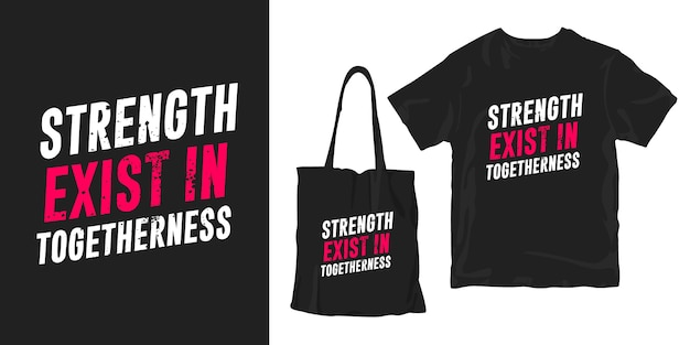 Strength exist in togetherness. quotes typography poster t-shirt merchandising design