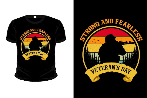 Strong and fearless veteran's day merchandise silhouette mockup t shirt design