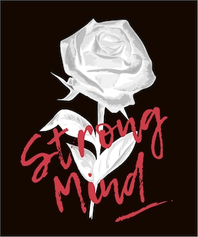 Strong mind slogan with invert color rose graphic illustration