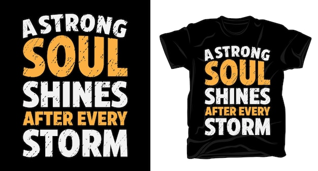 A strong soul shines after every storm typography t-shirt print design