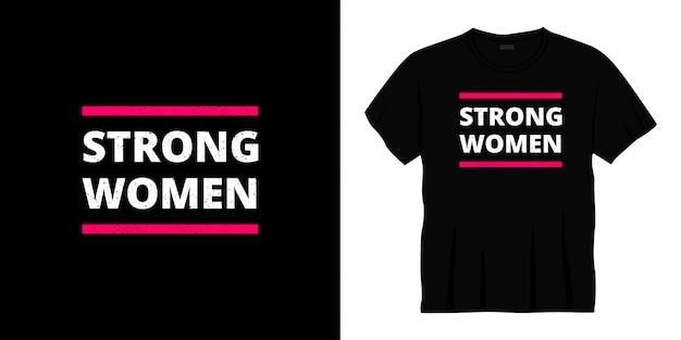 Сильный дизайн футболки типографии женщин.