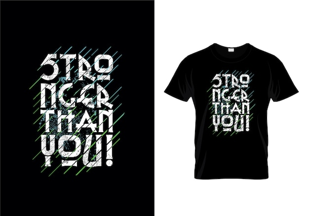 Stronger than you typography t shirt design