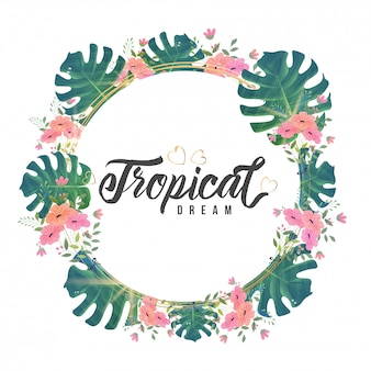 Stylish calligraphy text tropical dream in floral circular frame
