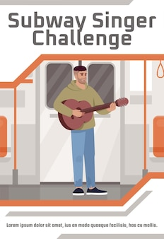 Subway singer challenge poster template. commercial flyer design with semi flat illustration. vector cartoon promo card. guitarist in metro. musical performance in train advertising invitation