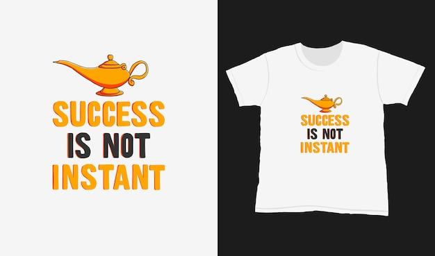 성공은 즉각적인 것이 아닙니다. 티셔츠 디자인에 대한 타이포그래피 레터링을 인용하십시오. 손으로 그린 글자