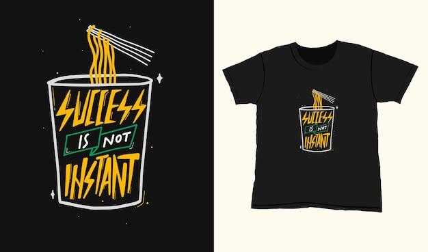 Успех не мгновенный. успех не мгновенный. рисованной цитата надписи для дизайна футболки.