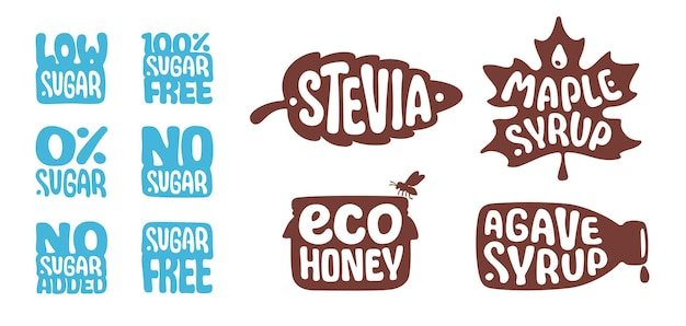 Sugar free, no added, low sugar, stevia, eco honey, agave syrup, maple syrup. natural organic sweetener. healthy food concept icons set. stickers for labels, packaging. proper diet, good nutrition.