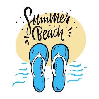 Summer beach hand drawn vector lettering and slippers illustration. isolated