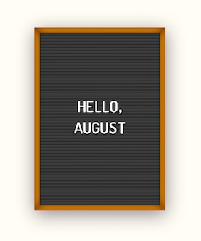 Summer hello august lettering on black letterboard with white plastic letters.