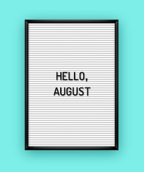 Summer hello august lettering on white letterboard with black plastic letters. .
