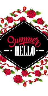 Summer hello, banner with red ribbons and roses. calligraphic text on black shape