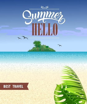 Summer hello, best travel flyer with sea, beach, tropical island and leaves.