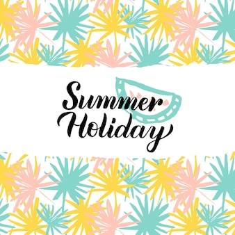 Summer holiday design. vector illustration of nature trendy postcard with calligraphy.