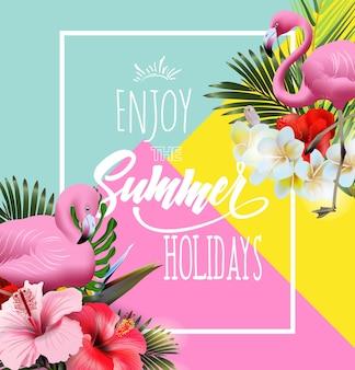 ピンクのフラミンゴと熱帯の花と夏休みの背景。レタリング夏休みテンプレートベクトルをお楽しみください。