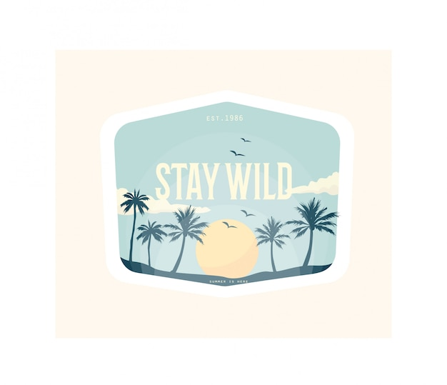 Summer illustration. stay wild