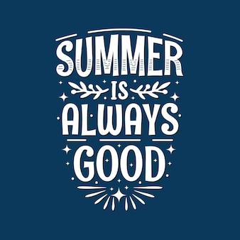 여름은 항상 좋은 타이포그래피 프리미엄 벡터입니다