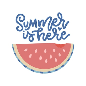 Summer is here  lettering poster with watermelon slice and hand drawn font flat   illustration