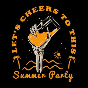 Summer party with skull hand holding glass illustration