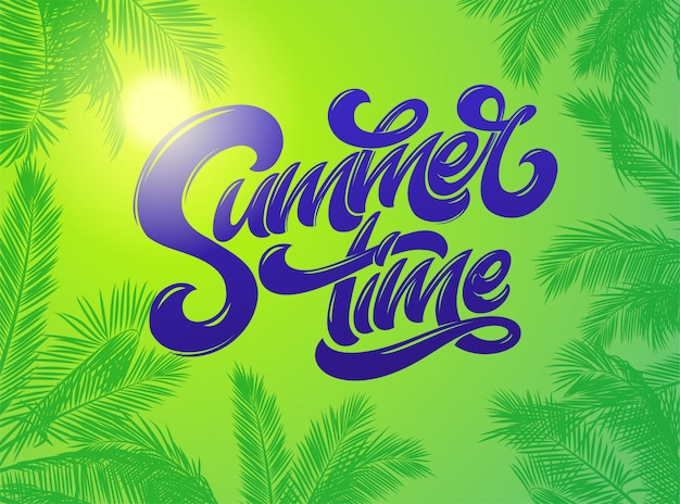 Summer time lettering with palm plants background. hand drawn lettering. holiday tropical bright background.  typography for sticker, banner, poster, broshure, flyer, card. .