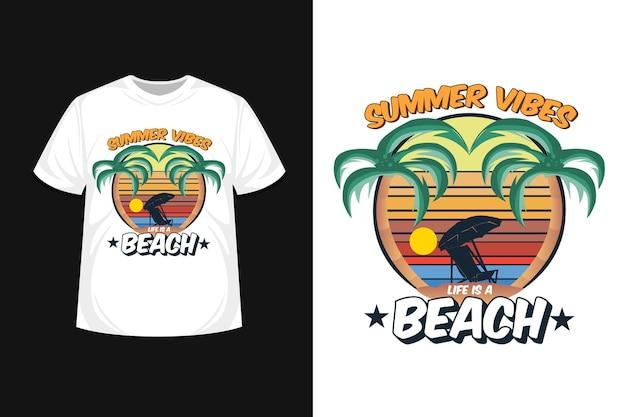 Summer vibes life is a beach t shirt  design