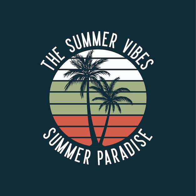 The summer vibes summer paradise with palm tree silhouette flat illustration
