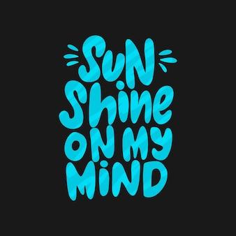 Солнце светит на моем уме рисованной надпись вектор лето надписи цитата