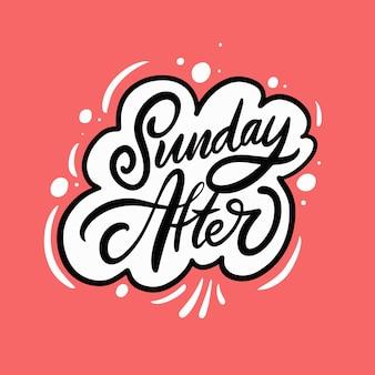 フレーズの後の日曜日。手描きの黒い色の動機付けのポスター。ピンク色の背景。ベクトルタイポグラフィスケッチ。