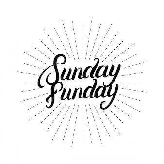 Sunday funday hand written lettering quote.