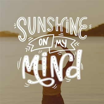 Sunshine on my mind lettering with photo